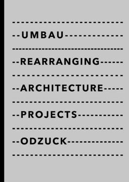 Christian Odzuck Umbau Rearranging Architecture Projects